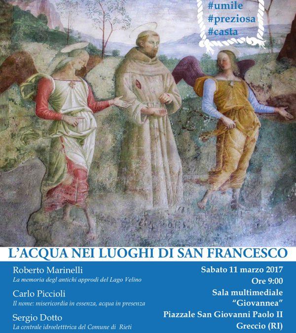 Sorella Acqua L'acqua nei luoghi di Francesco Sabato 11 Marzo 2017 ore 9 sotto il Santuario di Greccio (Rieti)